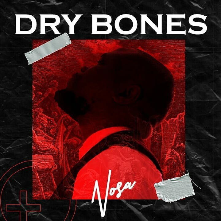 Download Dry Bones MP3 by Nosa