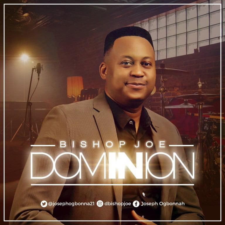 DOWNLOAD MP3: Bishop Joe – Dominion