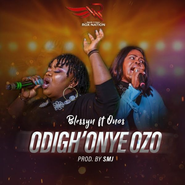 Download Mp3: Blessyn Ft. Onos –  Odigh'Onye Ozo