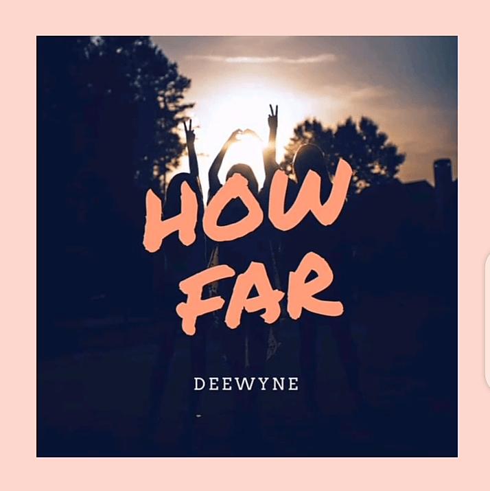 DOWNLOAD MP3: Deewyne – How Far