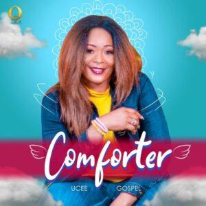 Comforter – Ucee Gospel
